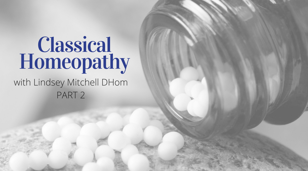 Interview with Lindsey Mitchell on Classical Homeopathy – Part 2