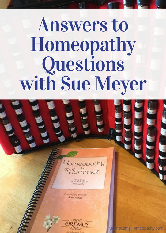 Answer to Homeopathy Questions with Sue Meyer of Homeopathy for Mommies